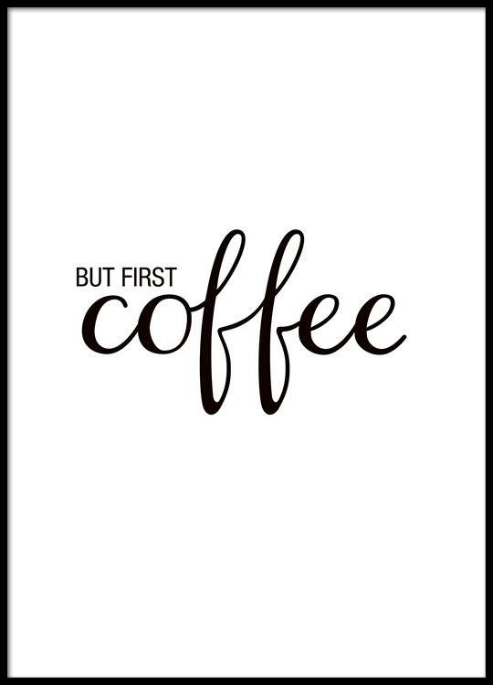 Poster con il testo But first coffee | Poster per la cucina e stampe ...
